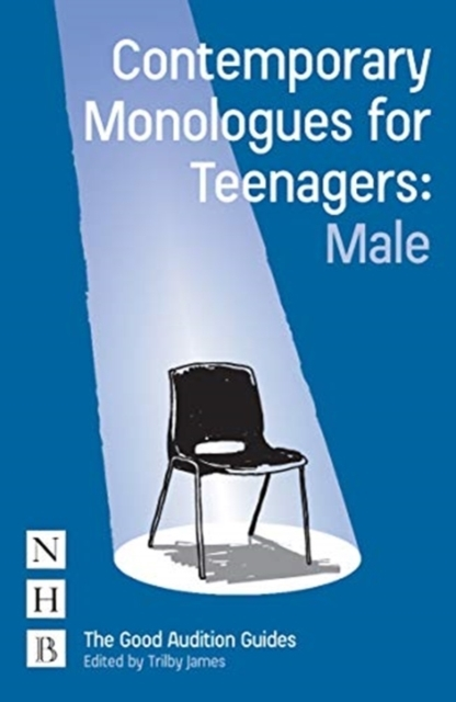 Contemporary Monologues for Teenagers (M