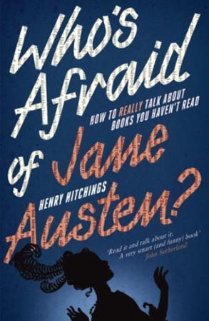 Who's Afraid of Jane Austen? How to Real