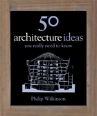 50 Architecture Ideas You Really Need to