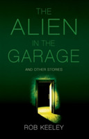 The Alien in the Garage and Other Storie