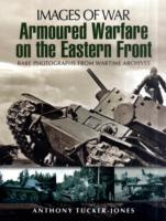 Armoured Warfare on the Eastern Front