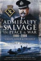 Admiralty Salvage in Peace and War 1906-