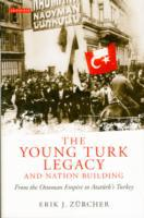 The Young Turk Legacy and Nation Buildin