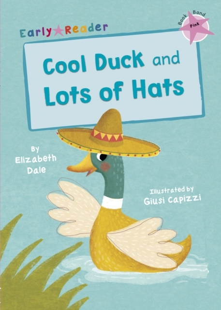 Cool Duck and Lots of Hats (Early Reader