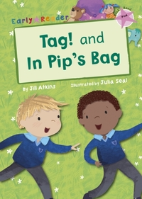 Tag! and In Pip's Bag (Early Reader)