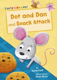 Dot and Dan and Snack Attack (Early Read