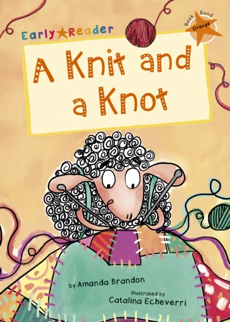 A Knit and a Knot (Orange Early Reader)