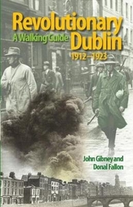 Revolutionary Dublin, 1912-1923