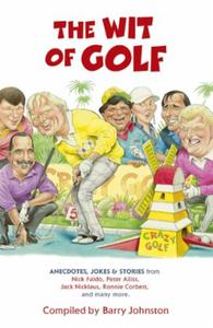 The Wit of Golf: Humourous anecdotes from golf's best-lov