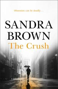 The Crush: The gripping thriller from #1 New York T