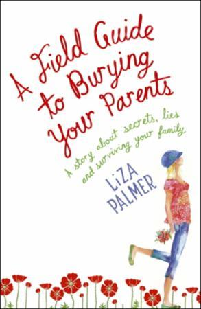 A Field Guide to Burying Your Parents