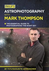Philip's Astrophotography With Mark Thom: The Essential Guide To Photographing The