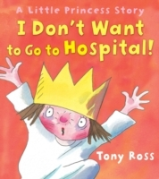 I Don't Want to Go to Hospital! (Little