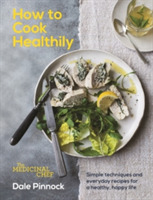 The Medicinal Chef: How to Cook Healthil