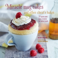 Miracle Mug Cakes and Other Cheat's Bake