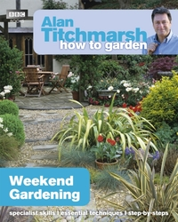 Alan Titchmarsh How to Garden: Weekend G