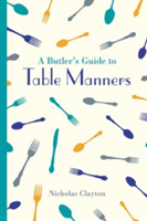 A Butler's Guide to Table Manners