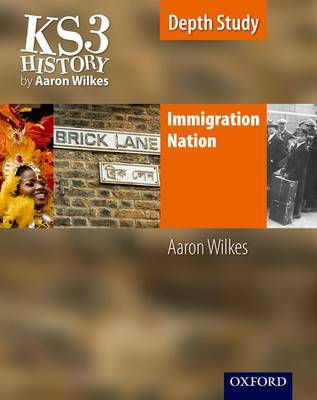 KS3 History by Aaron Wilkes: Immigration