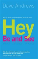 Hey, be and See