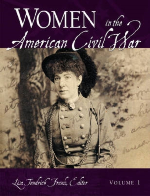 Women in the American Civil War [2 volum