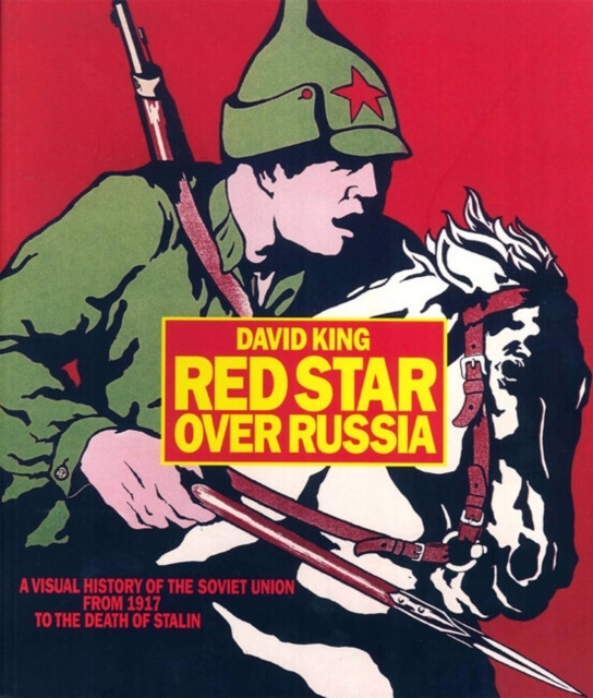 Red Star Over Russia: A Visual History o