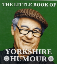 The Little Book of Yorkshire Humour