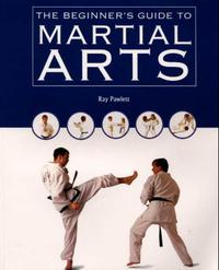 BEGINNERS GUIDE TO MARTIAL ARTS