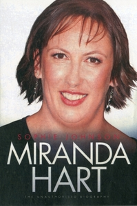 Miranda Hart - the Unauthorised Biograph