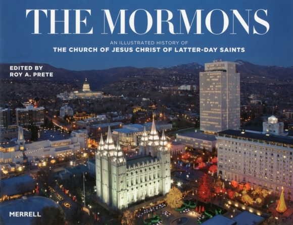 Mormons: An Illustrated History of The C
