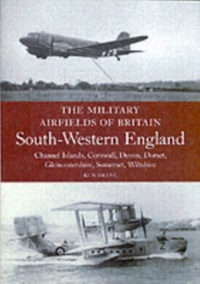 Military Airfields of Britain: No.4, Sou