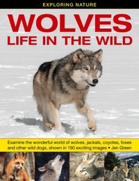 Exploring Nature: Wolves - Life in the W