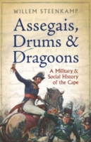 Assegais, Drums and Dragoons