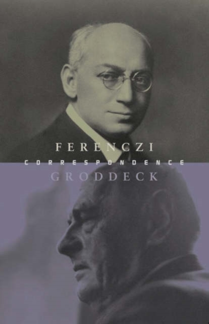The Ferenczi-Groddeck Letters, 1921-1933