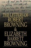 Letters of Robert Browning and Elizabeth