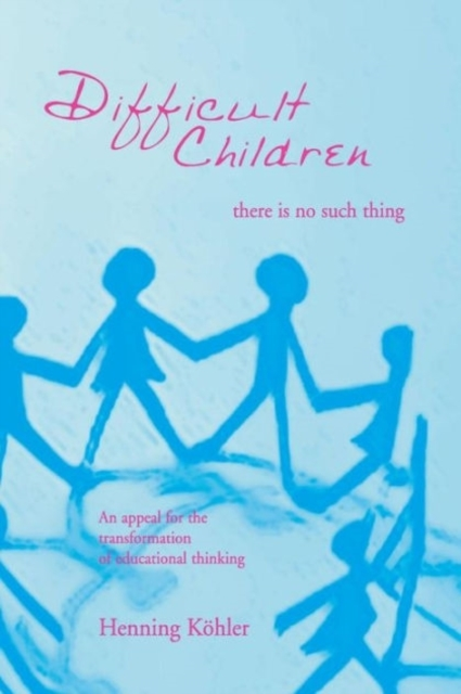 Difficult Children: There Is No Such Thi