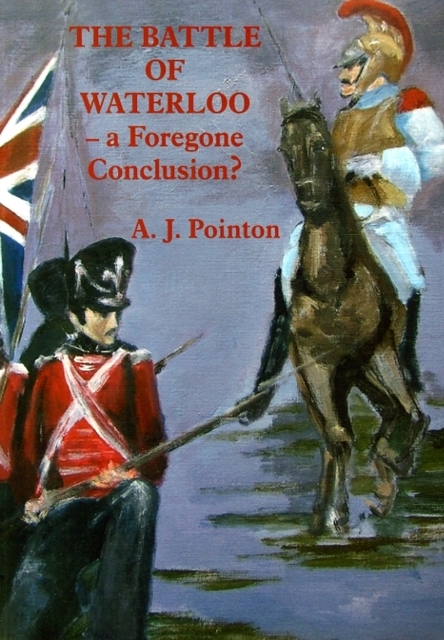The Battle of Waterloo - A Foregone Conc
