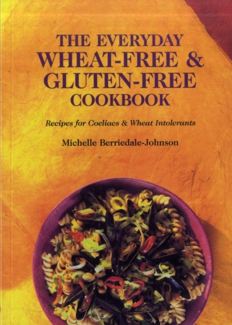 The Everyday Wheat-free and Gluten-free