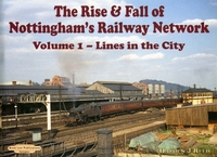 The Rise and Fall of Nottingham's Railwa