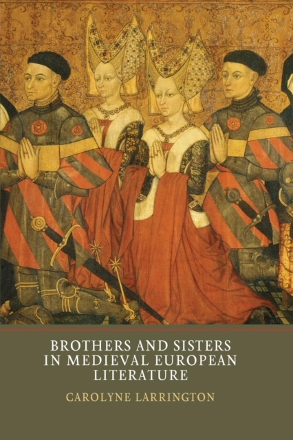Brothers and Sisters in Medieval Europea