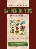 The Greatest Gardening Tips in the World