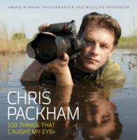 Chris Packham - 100 Things That Caught M