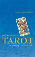 The Authentic Tarot: Discovering Your In