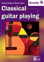 Grade 5 LCM Exams Classical Guitar Playi