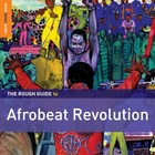 The Rough Guide to Afrobeat Revolution