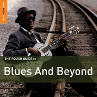 The Rough Guide to Blues & Beyond