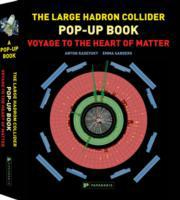 Large Hadron Collider Pop-Up Book, The: