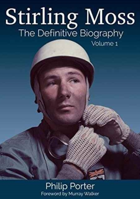 Stirling Moss: The Definitive Biography