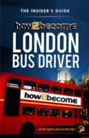HOW2BECOME A LONDON BUS DRIVER