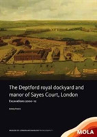 The Deptford Royal Dockyard and Manor of