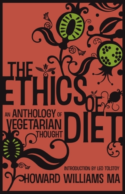 The Ethics Of Diet - An Anthology of Veg